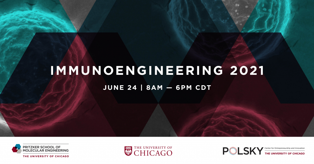 Immunoengineering 2021 will feature expert speakers from industry and academia, including an afternoon pitch and netowrking session with UChicago researchers.